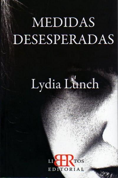Portada de Medidas Desesperadas, Lydia Lunch