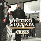 Crisis. Mítiko y DJ Yata
