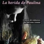 Portada de La herida de Paulina: crónica del embarazo de una niña violada