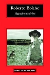 El_gaucho_insufrible_Roberto_Bola_o