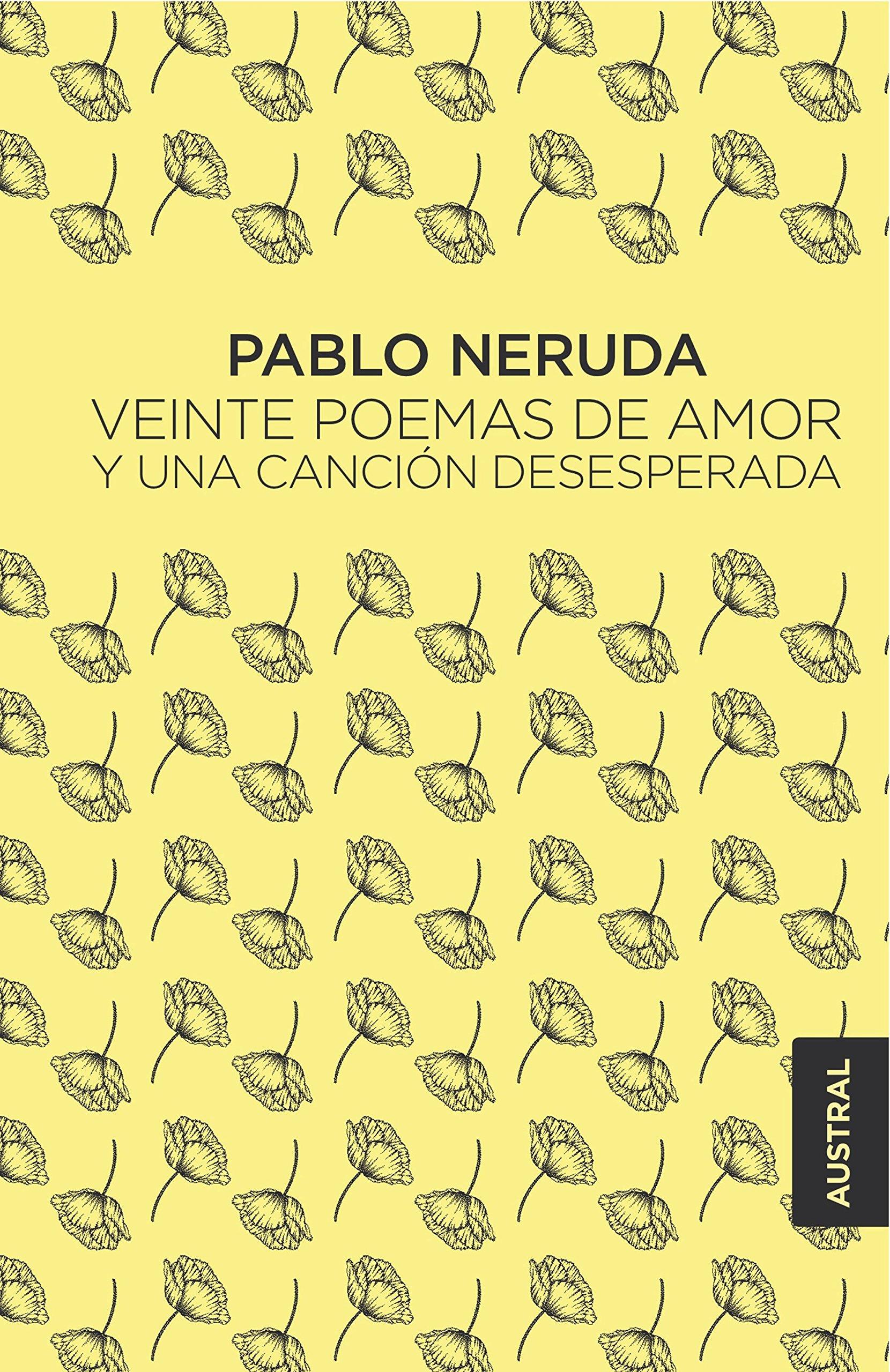 Veinte poemas de amor y una canción desesperada, Pablo Neruda