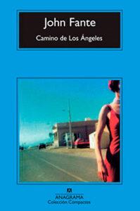 Portada Camino de Los Angeles John Fante