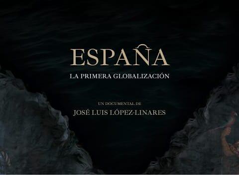 Cartel del documental España, la primera globalización